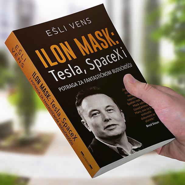ILON MASK: Tesla SpaceX i potraga za fantastičnom budućnošću