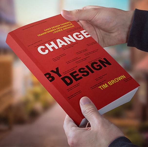 DIZAJNIRANJE PROMJENA PO MJERI (CHANGE BY DESIGN)